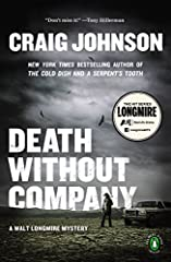 Walt investigates a death by poison in this gripping novel from the New York Times bestselling author of Depth of Winter--Death Without Company isthe second in the Longmire seriesFans of Ace Atkins, Nevada Barr and Robert B. Parker will love...