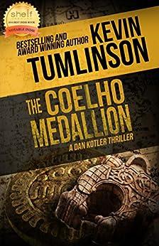 The Coelho Medallion: A Dan Kotler Thriller by [Tumlinson, Kevin]