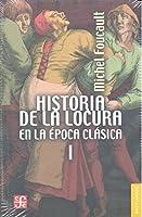 Historia de la locura en la época clásica I: 1