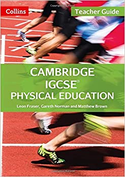 Cambridge IGCSE® Physical Education Teacher Guide Cambridge International Examinations