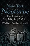 Image of New York Nocturne: The Return of Miss Lizzie