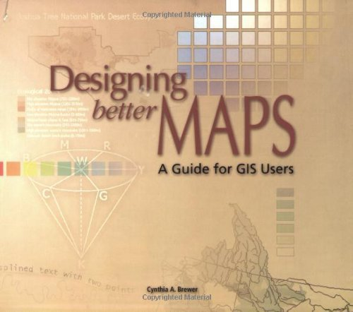 Designing Better Maps: A Guide for GIS Users by Cynthia A. Brewer - Brewer 2005