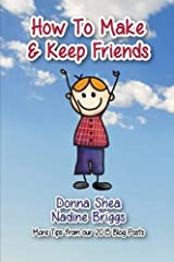 How to Make & Keep Friends: More Tips from our 2015 Blog Posts Paperback