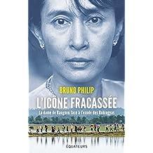 Aung San Suu Kyi, l'icône fracassée (French Edition)