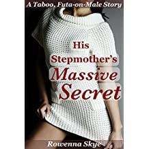 His Stepmother's Massive Secret: A Taboo, Futa-on-male story (His Massive Revelations Book 2)