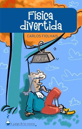 FISICA DIVERTIDA (ONIRO - EL JUEGO DE LA CIENCIA) por Carlos Fiolhais