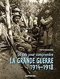"""Afficher """"50 clés pour comprendre la Grande Guerre"""""""
