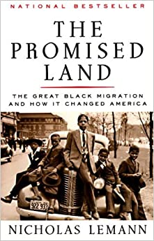 The Promised Land: The Great Black Migration and How it Changed America by Nicholas Lemann (1996-08-01)