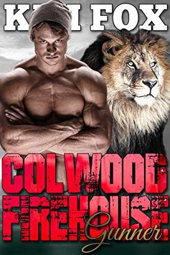 Colwood Firehouse: Gunner (The Shifters of Colwood Firehouse Book 2)