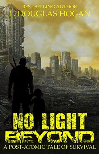 No Light Beyond: A Post-Atomic Tale of Survival by [Hogan, L. Douglas]