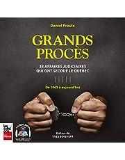 Grands procès: 38 affaires judiciaires qui ont secoué le Québec: de 1965 à aujourd'hui