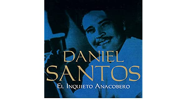 El Inquieto Anacobero: Complete Sessions by Daniel Santos on Amazon Music - Amazon.com