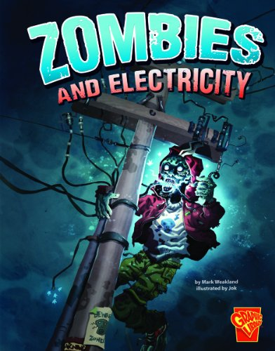 Zombies And Electricity (Monster Science)