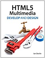 HTML5 Multimedia: Develop and Design Front Cover