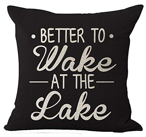 Forest Wake Printed Pillowcase - Jbralid Summer Sweet Funny Sayings Better to Wake at The Lake Black Background Pillow Cover Hidden Zipper Linen Flax Indoor Throw Pillow Case Cushion 26x26 in