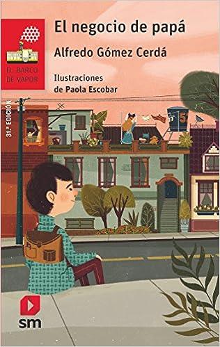 El negocio de papá (El Barco de Vapor Roja): Amazon.es: Alfredo Gómez Cerdá, Paola Escobar : Libros