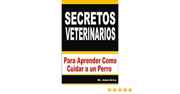 Secretos Veterinarios (Spanish Edition) - Kindle edition by Jose Arca. Crafts, Hobbies & Home Kindle eBooks @ Amazon.com.