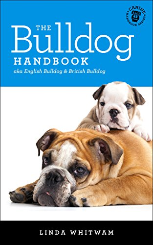 The Bulldog Handbook: The Essential Guide For New & Prospective Bulldog Owners (Canine Handbooks) (English Edition)