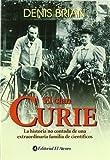 El Clan Curie/ the Curies: La Historia No Contada De Una Extraordinaria Familia De Cientificos (Spanish Edition)
