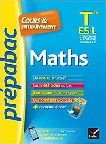 Téléchargement Maths Tle ES, L - Prépabac Cours & entraînement: cours, méthodes et exercices de type bac (terminale ES, L) pdf, epub ebook