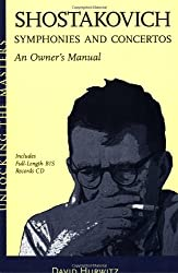Shostakovich: Symphonies and Concertos: An Owner's Manual