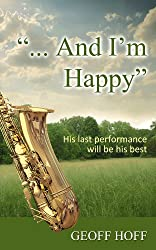 """... And I'm Happy"""