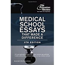 Medical School Essays That Made a Difference, 5th Edition (Graduate School Admissions Guides)