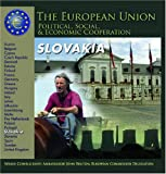 Front cover for the book Slovakia (The European Union: Political, Social, and Economic Cooperation) by Heather Docalavich