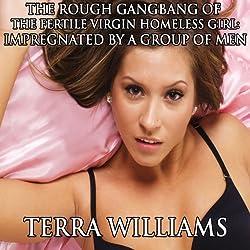 The Rough Gangbang of the Fertile Virgin Homeless Girl