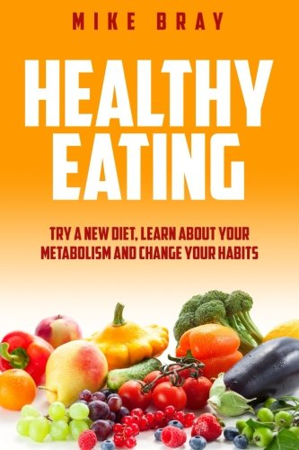 Healthy Eating by Mike Bray
