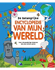 De belangrijke encyclopedie van mijn wereld: Voor nieuwsgierige kinderen die alles willen weten