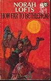 How Far to Bethlehem?, Norah Lofts, 0449232778