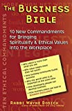 img - for The Business Bible: 10 New Commandments for Bringing Spirituality & Ethical Values into the Workplace book / textbook / text book