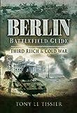 Berlin Battlefield Guide: Third Reich and Cold War