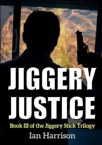 Jiggery Justice: Book III of the Jiggery Stick Trilogy pdf epub