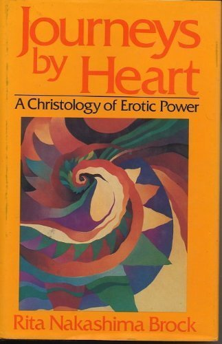 Journeys by Heart: Christology of Erotic Power