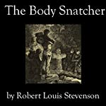 The Body Snatcher  | Robert Louis Stevenson