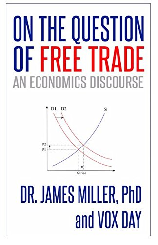 Book cover from On the Question of Free Trade: An Economics Discourse by Vox Day