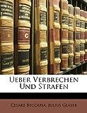 Ueber Verbrechen und Strafen, Cesare Beccaria and Julius Glaser, 114758821X