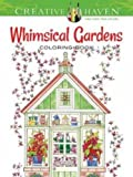 Image of Creative Haven Whimsical Gardens Coloring Book (Creative Haven Coloring Books)
