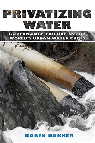 Privatizing Water: Governance Failure and the World's Urban Water Crisis