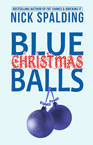 blue christmas balls a laugh out loud comedy novella by spalding nick - Blue Christmas Balls
