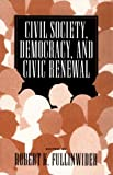img - for Civil Society, Democracy, and Civic Renewal (1999-05-13) book / textbook / text book