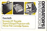 Fairchild's Seventy-07 Portable Super 8 Sound Projector with Movie Pak Cartridge System Operator's Handbook-Original Publlication