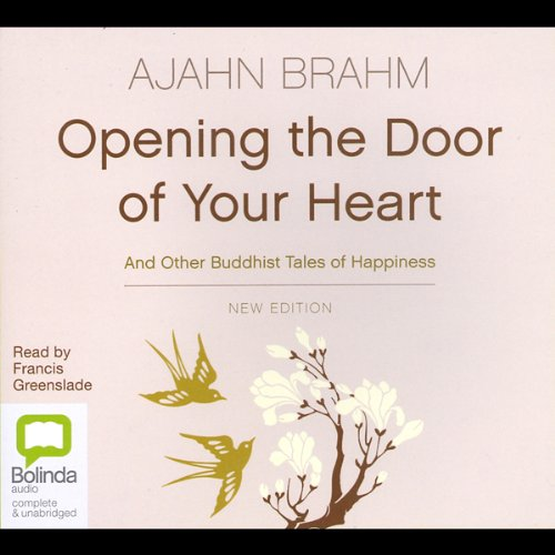 Opening the Door of Your Heart: And Other Buddhist Tales of Happiness (Heart Door)
