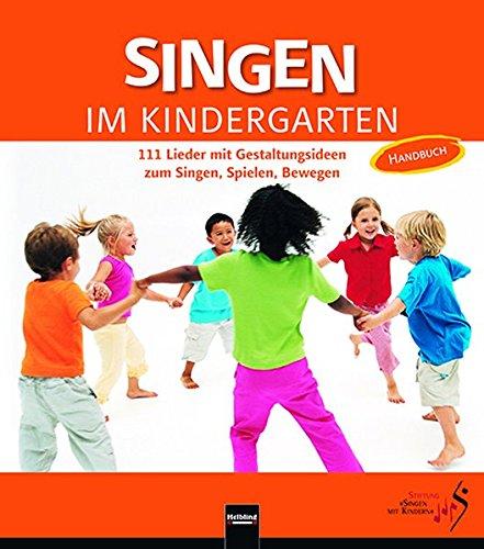 singen-im-kindergarten-allgemeine-ausgabe-111-lieder-mit-gestaltungsideen-zum-singen-spielen-bewegen