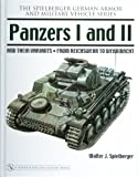 img - for Panzers I and II and Their Variants: From Reichswehr to Wehrmacht (Spielberger German Army and Military Vehicle) book / textbook / text book