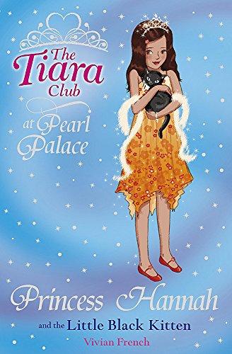 Princess Hannah and the Little Black Kitten (The Tiara Club) ()