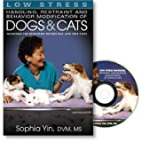 Low Stress Handling, Restraint and Behavior Modification of Dogs and Cats 9780964151840