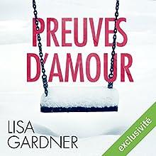 Preuves d'amour (Tessa Leoni 1) | Livre audio Auteur(s) : Lisa Gardner Narrateur(s) : Bénédicte Charton
